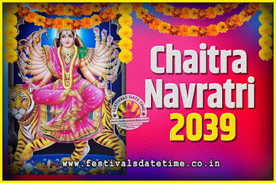 2039 Chaitra Navratri Pooja Date and Time, 2039 Navratri Calendar