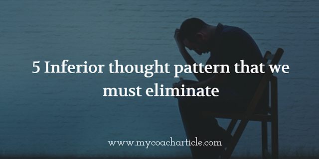 5 bad thought pattern that make us feel inferior to other people