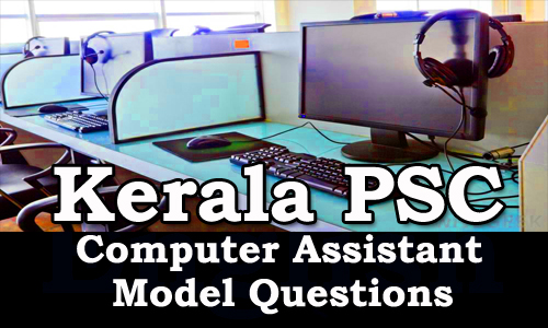 Kerala PSC - Model Questions (Computer Assistant, Various Universities) - 1
