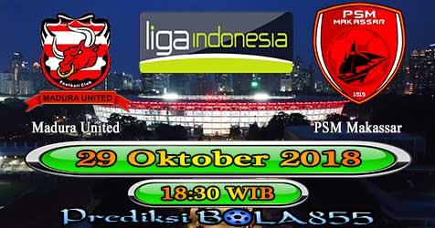 Prediksi Bola855 Madura United vs PSM Makassar 29 Oktober 2018