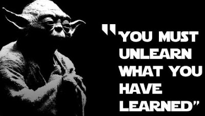 Greatest Movie Quotes OF All Time: you must unlearn what you have learned.