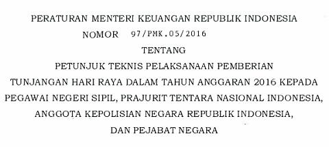 PMK Nomor 97/PMK.05/2016 Tentang Juknis Pemberian THR PNS, TNI, Polri dan Pejabat Negara