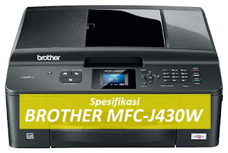 Spesifikasi Printer Brother MFC-J430W