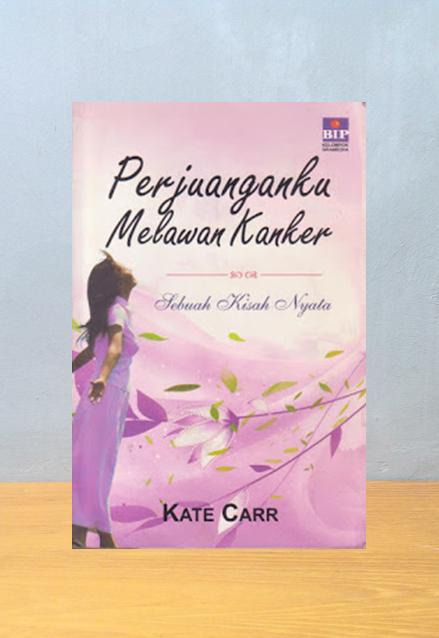 PERJUANGANKU MELAWAN KANKER, Kate Carr