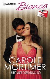Carole Mortimer - Un hombre como ninguno