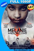 Melanie: Apoalipsis Zombie (2016) Latino HD 1080P - 2016