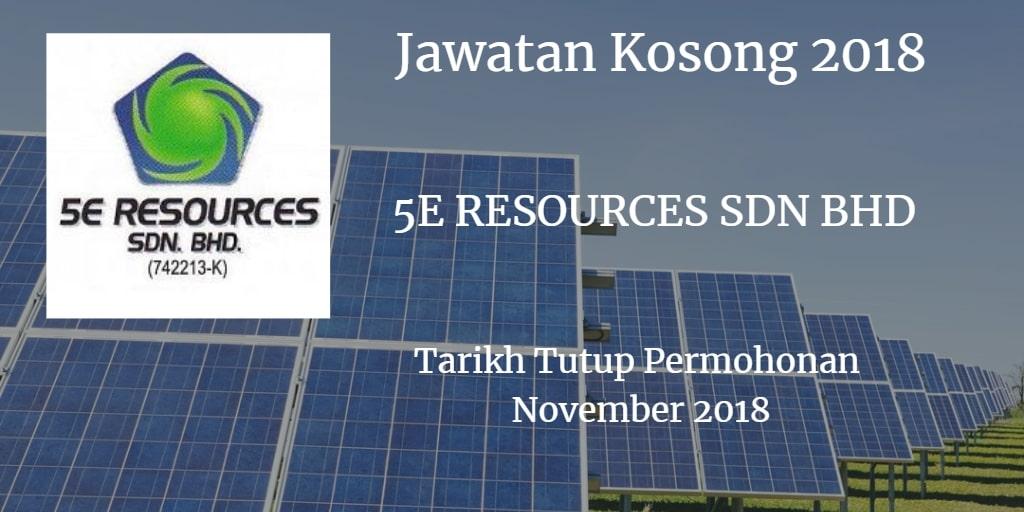 Jawatan Kosong 5E RESOURCES SDN BHD November 2018