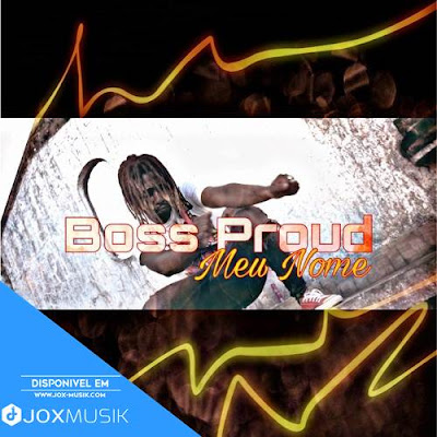 Boss Proud - Meu Nome (feat Teo No Beat)