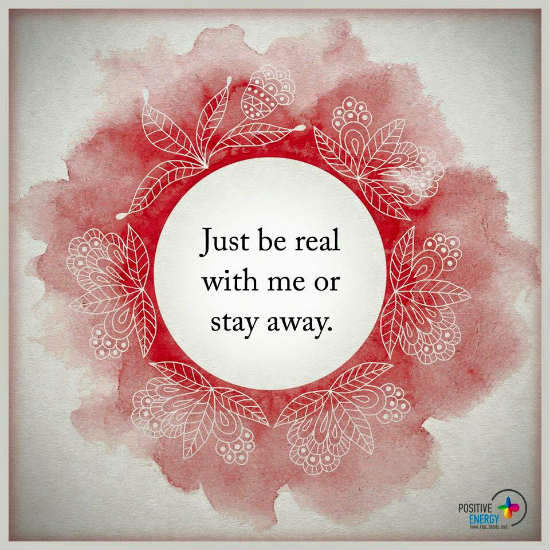 Just Be Real With Me Or Stay Away Quote 101 Quotes