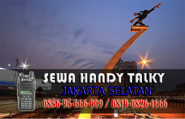 Pusat Sewa HT Area Bukit Duri Tebet Jakarta Selatan Rental Handy Talky
