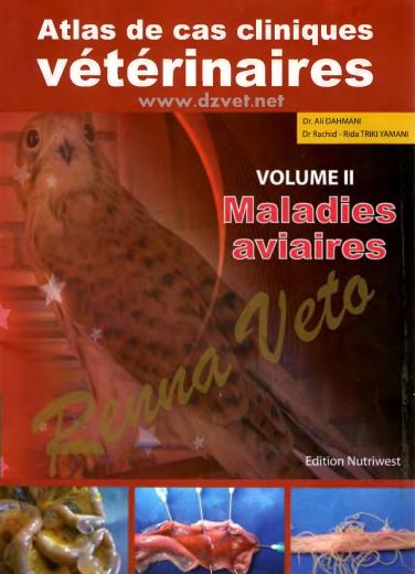 Atlas de cas cliniques vétérinaires 2(MALADIES AVIAIRES ) - WWW.VETBOOKSTORE.COM