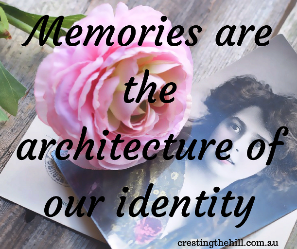 """Memories are the architecture of our identity"""
