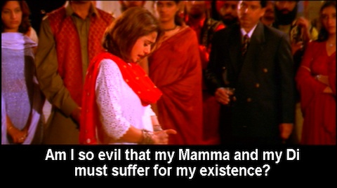 Am I so evil that my Mamma and my Di must suffer for my existence?