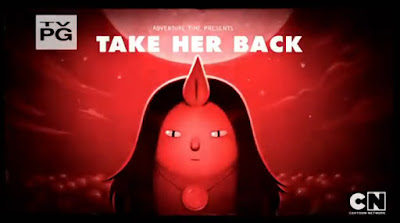 Adventure Time  – Take Her Back (Stakes Part 6)