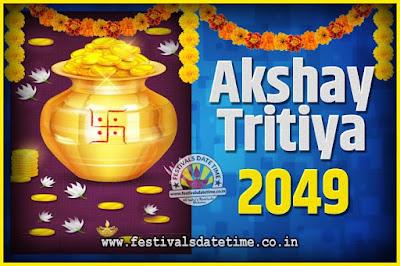 2049 Akshaya Tritiya Pooja Date and Time, 2049 Akshaya Tritiya Calendar
