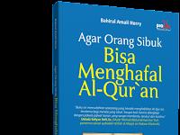 Agar Orang Sibuk Bisa Menghafal Al-Quran