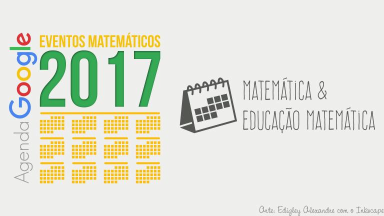 Agenda Google com diversos eventos ligados a Matemática programados para 2017