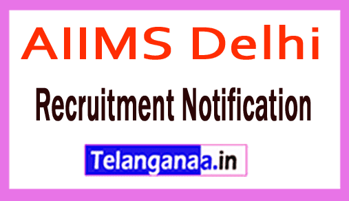 AIIMS All India Institute of Medical Sciences Delhi Recruitment Notification