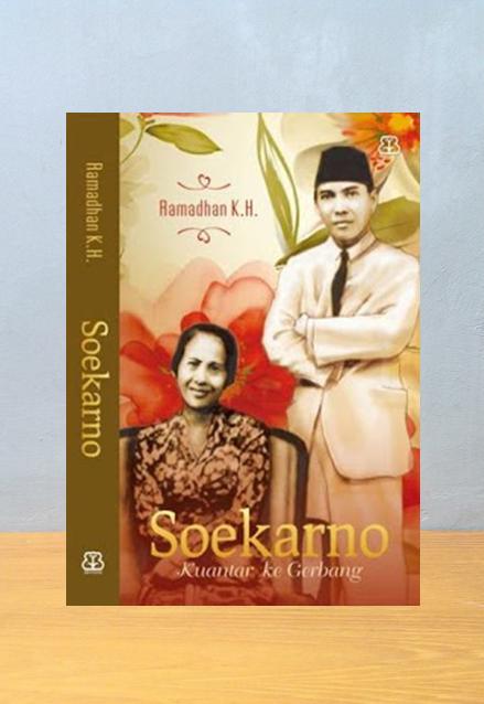 SOEKARNO : KUANTAR KE GERBANG, Ramadhan K.H