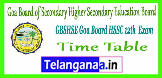 GBSHSE Goa Board of Secondary Higher Secondary Education Board 12th Time Table 2018