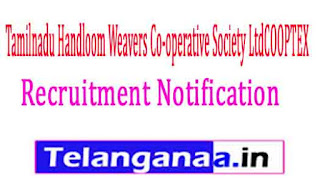 Tamilnadu Handloom Weavers Co-operative Society LtdCOOPTEX Recruitment Notification 2017