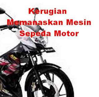 Kerugian Memanaskan Mesin Sepeda Motor