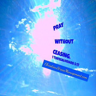 Pray without ceasing 1 Thessalonians 5:17