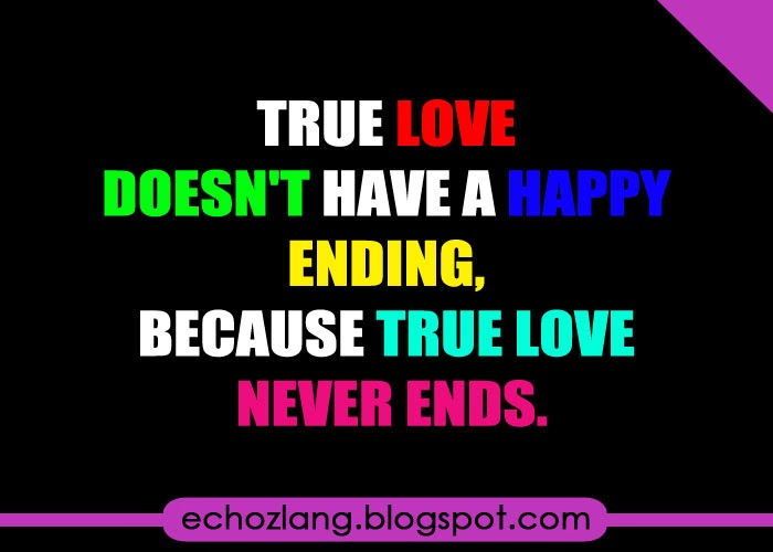 True Love Never Has A Happy Ending Quote