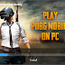 PLAY PUBG GAME ON YOUR PC !!