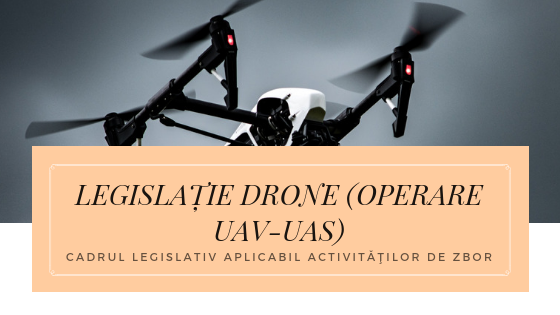 Legislatie Drone Romania