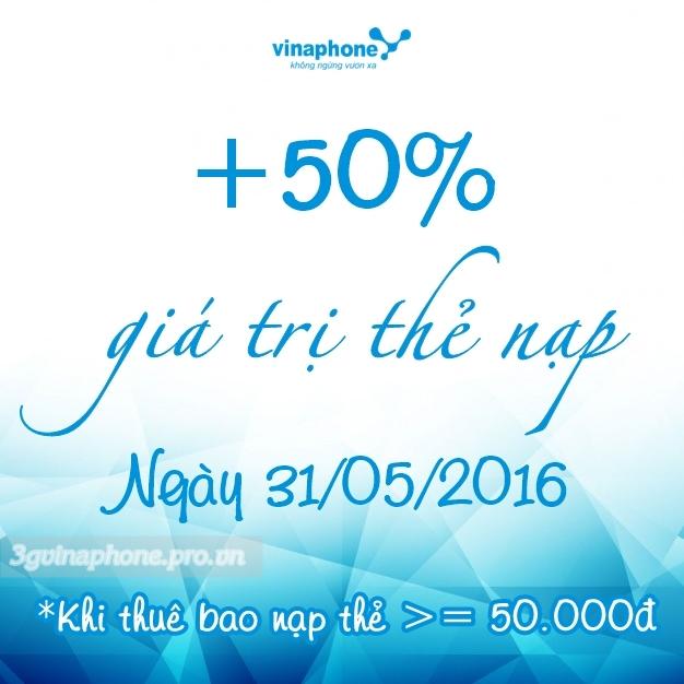 Vinaphone khuyến mãi 50% giá trị thẻ nạp cục bộ 31/5/2016