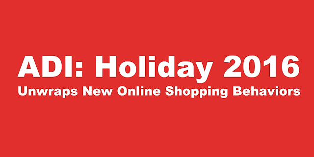 B&E | ADI: Holiday 2016 Unwraps New Online Shopping Behaviors