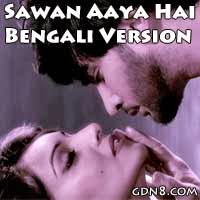Sawan Aaya Hai Bengali Version