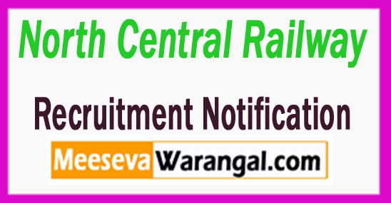 North Central Railway (NCR ) Recruitment Notification 2017