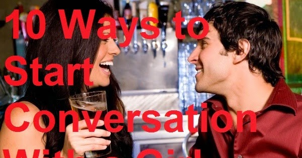 ways to start conversation with a girl