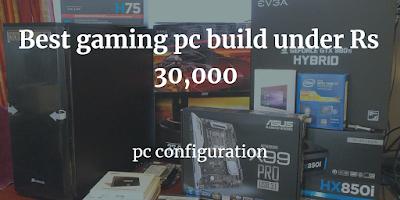 pc configuration under 30000
