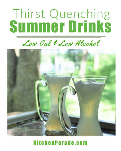 Thirst-Quenching Low-Cal & Low-Alcohol Summer Drinks ♥ KitchenParade.com.