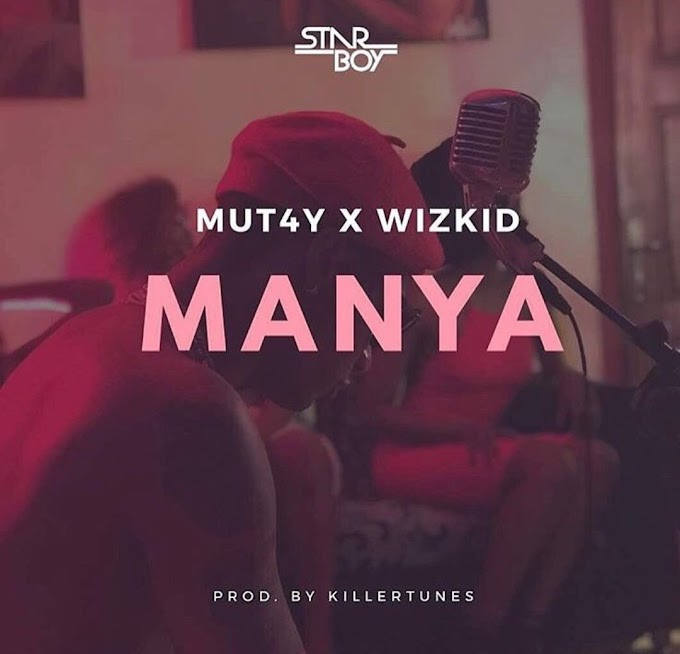 Music Lyrics: Wizkid ft Mut4y ' Manya ' Lyrics 🔥 🔥 🔥