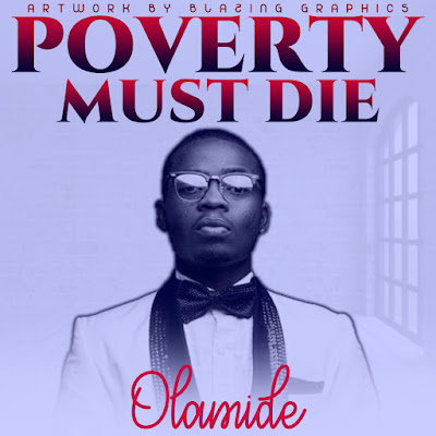 DOWNLOAD JAM: Olamide – Poverty Die - BLAZING GISTS