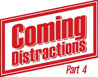 Preface to Distraction – Part 4