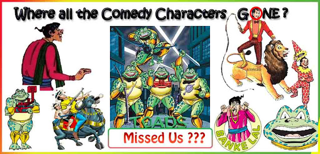 Where all the Comedy Characters gone?
