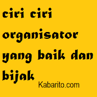 Ciri Ciri Organisator Yang Baik