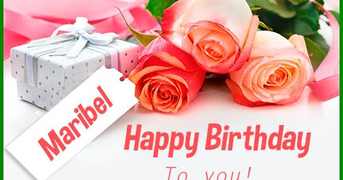 Happy Birthday Maribel Happy Birthday Images For Name
