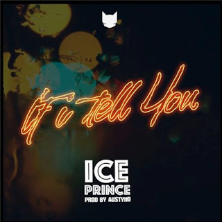 Ice Prince & DJ Spinall - If I Tell You