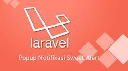Tutorial Laravel 5.5 - Membuat Popup Notifikasi dengan Sweet Alert