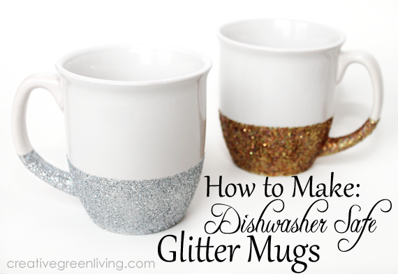 How To Make Dishwasher Safe Glitter Dipped Mugs Creative Green