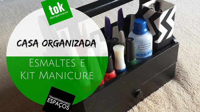 Como organizar esmaltes e kit manicure?