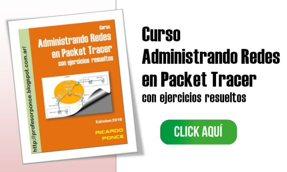 http://profesorponce.blogspot.com.ar/2016/02/curso-administrando-redes-en-packet.html