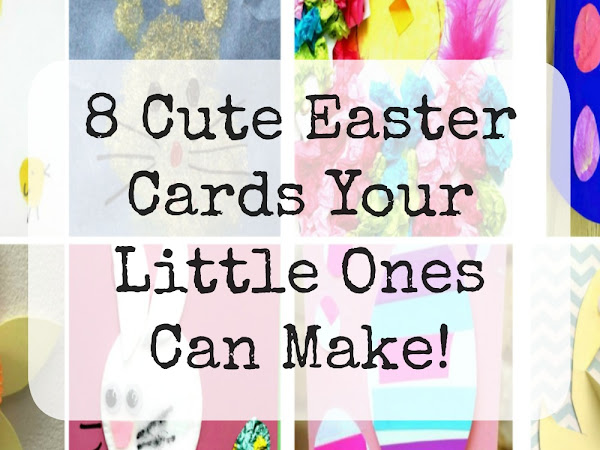 8 Cute Easter Cards Your Little Ones Can Make