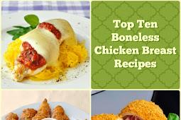 Top 10 Boneless Chicken Breast Recipes